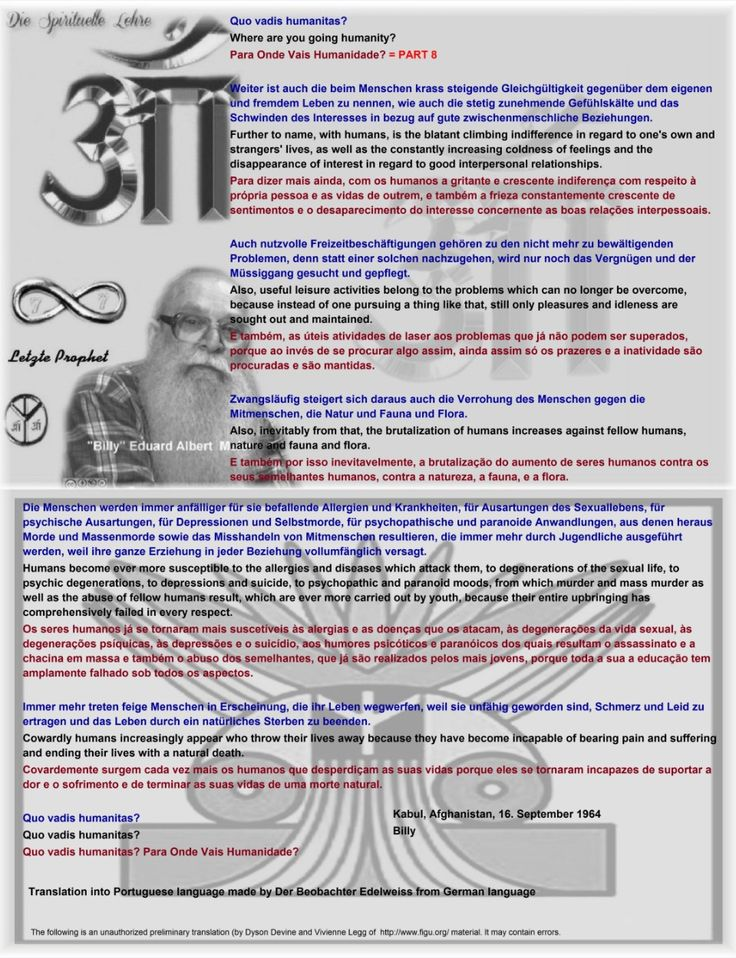 Quo vadis humanitas? Where are you going humanity? Para Onde Vais Humanidade? = PART 8  Weiter ist auch die beim Menschen krass steigende Gleichgültigkeit gegenüber dem eigenen und fremdem Leben zu nennen, wie auch die stetig zunehmende Gefühlskälte und das Schwinden des Interesses in bezug auf gute zwischenmenschliche Beziehungen. Further to name, with humans, is the blatant climbing indifference in regard to one's own and strangers' lives, as well as the constantly increasing coldness of…