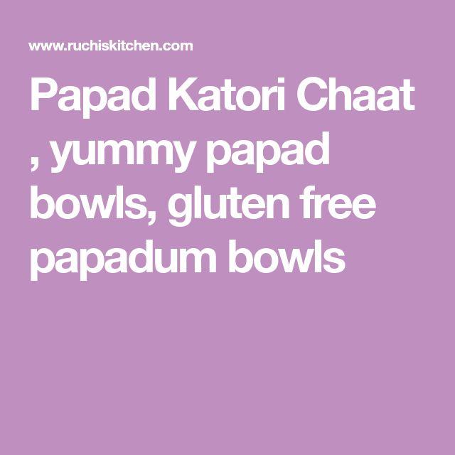 Papad Katori Chaat , yummy papad bowls, gluten free papadum bowls