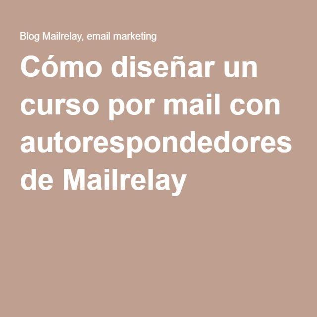 Cómo diseñar un curso por mail con autorespondedores de Mailrelay