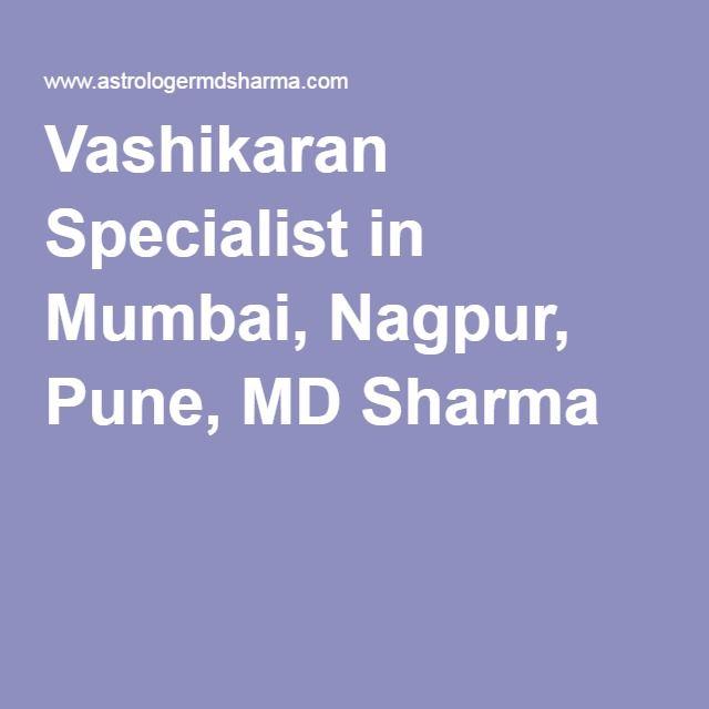 Vashikaran Specialist in Mumbai, Nagpur, Pune, MD Sharma
