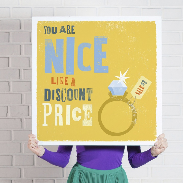 'You are Nice Like a Discount Price' poster  www.theniceassociates.com.au