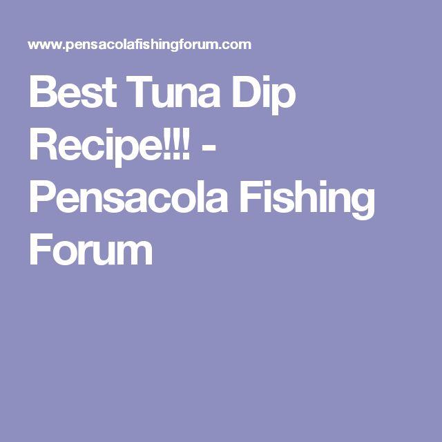 Best Tuna Dip Recipe!!! - Pensacola Fishing Forum