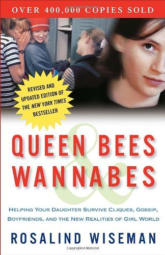 Bestseller Books Online Queen Bees and Wannabes: Helping Your Daughter Survive Cliques, Gossip, Boyfriends, and the New Realities of Girl World.