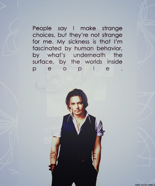 Image Detail for - ohne-dich:10 Johnny Depp Quotes People say I make strange choices, but ...