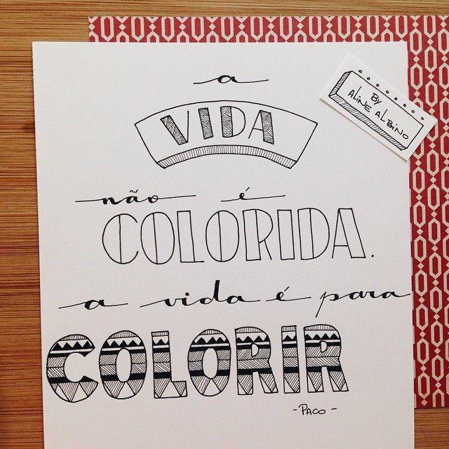 "Day 177: Life is not colorful. Life is coloring.  177/365 Desafio:  Ilustrando o livro ""365 Dias Extraordinários"" em 365 dias.  Challenge:  I'm illustrating the book ""365 Days Of Wonder"" in 365 days.  #365diasdehandlettering  #365days #365diasextraordinarios #365daysofwonder #knopf #rjpalacio #desafio2015 #intrinseca #365daysproject #preceitos #precepts #typespire #goodtype #thedailytype #thedesigntip #handlettering #lettering #type #typeveryday #handmadefont #ty..."