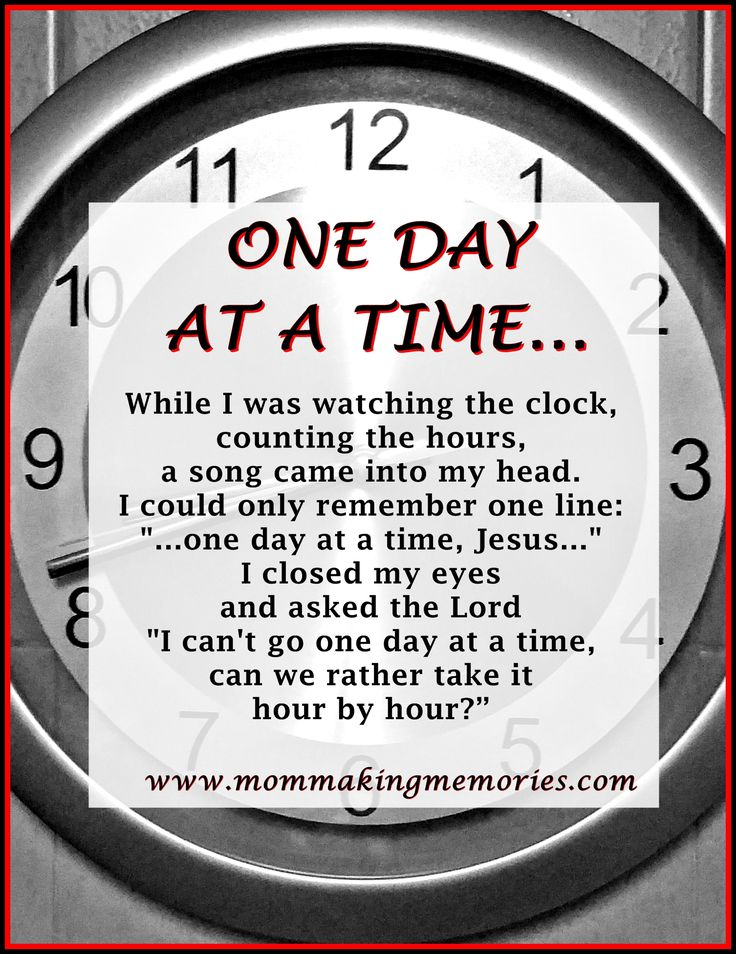 A reminder to take life one day at a time. www.mommakingmemories.com
