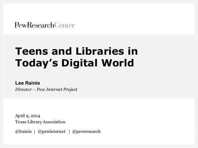 Millennials and Libraries by Pew Research Center's Internet & American Life Project via slideshare