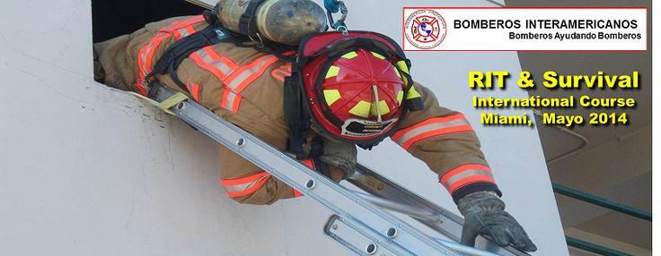 II RIT & SURVIVAL INTERNATIONAL COURSE   Dictado por la Fundacion Interamerican FireFighters (Bomberos Interamericanos) de Estados Unidos en las Instalaciones de Coral Springs Fire Academy - Miami, Florida, USA.  Mayo 6 de 2014, en Español  $1.250 dolares (hotel incluido)