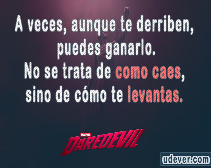 """A veces, aunque te derriben,...""  #Daredevil #FrasesUdever"