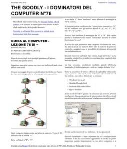 Lezione 76 (PDF) - LA POSTA ELETTRONICA PARTE 3. Lezione fiume sulla posta elettronica. Come scaricare, configurare ed utilizzare client di posta elettronica per consultare ed inviare Email dal tuo computer senza collegarti ai siti dei provider.