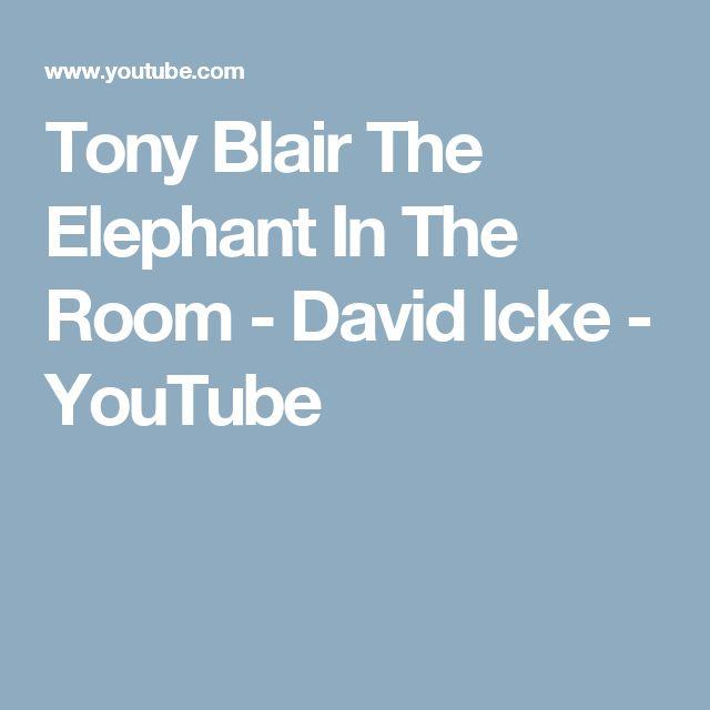 Tony Blair The Elephant In The Room - David Icke - YouTube