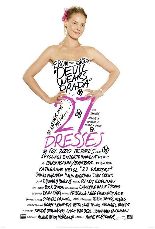 """""""27 Dresses"""" (2008) - Starring Katherine Heigl and Edward Burns is such a great movie, has all the important chick flick details."""