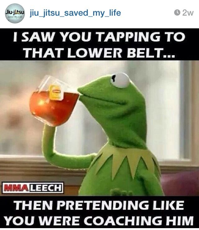 Jiujitsu saved my life on Instagram.  Follow them. :)  Martial arts  humor, jokes, and fight training memes
