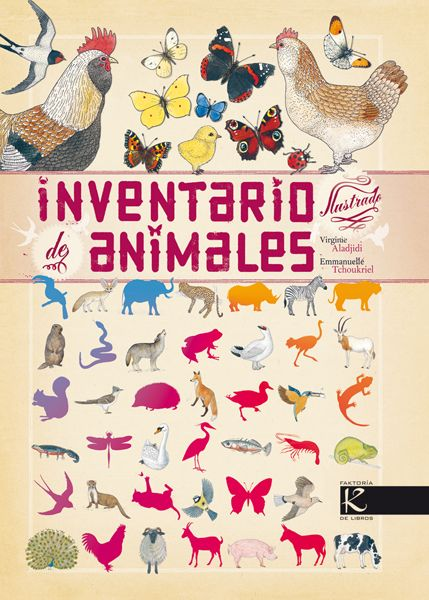 Inventario de animales - Kalandraka  ...Desde los polos a los trópicos, por desiertos y montañas, en bosques y granjas. Un catálogo darwiniano de la fauna.
