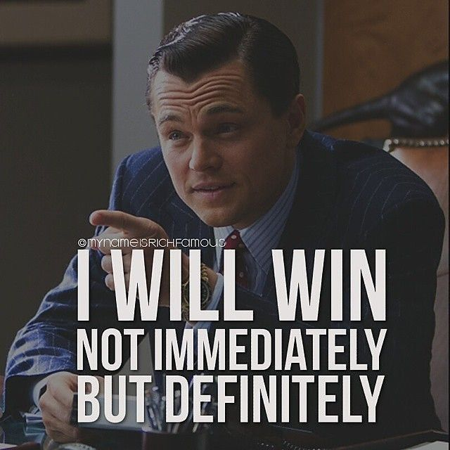 I will win. Not immediately, but definitely.