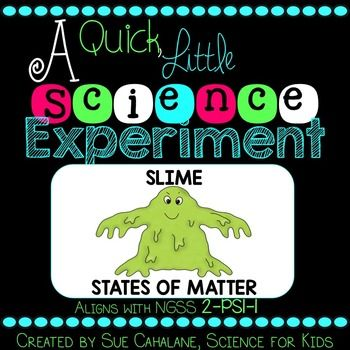 Next Generation Science Standard (NGSS) for Grade 2- Structure and Properties of Matter addressed in this packet:2-PS1-1:Plan and conduct an investigation to describe and classify different kinds of materials by their observable properties.Your students will love making slime!