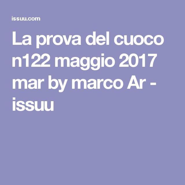 La prova del cuoco n122 maggio 2017 mar by marco Ar - issuu
