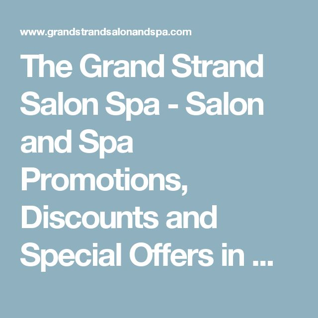 The Grand Strand Salon   Spa - Salon and Spa Promotions, Discounts and Special Offers in Wellington, OH