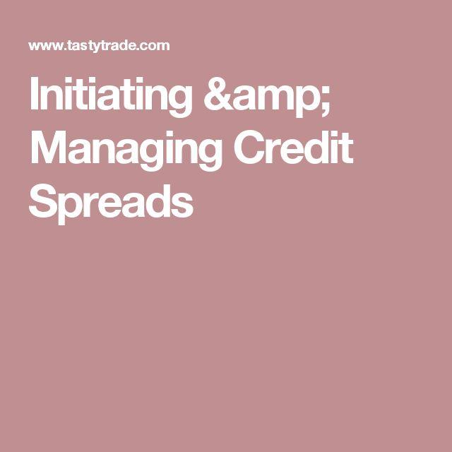 Initiating & Managing Credit Spreads