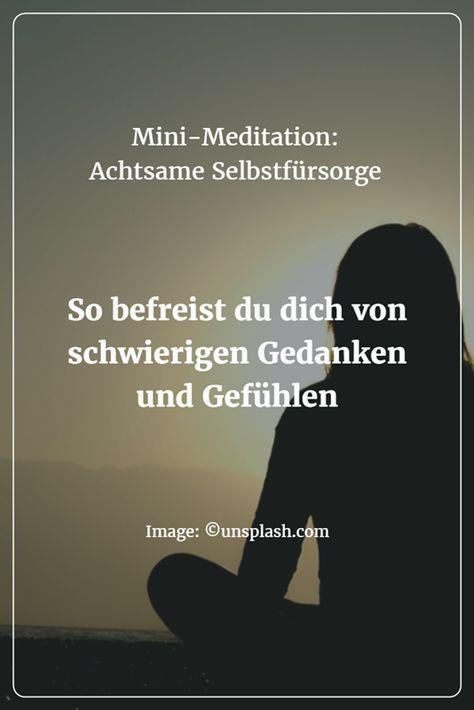 """""""Achtsame Selbstfürsorge"""": Eine einfache Meditation, die hilft, mit schwierigen Situationen – Gefühlen, Schmerzen, Ängsten – besser umzugehen"""