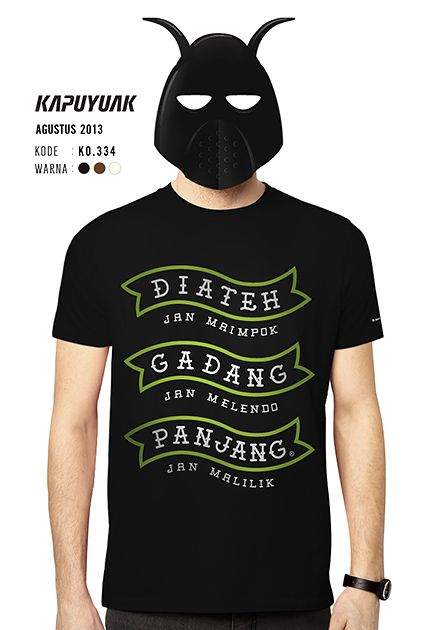 """Diateh Jan Maipok"" #KaosKapuyuakAgustus2013"