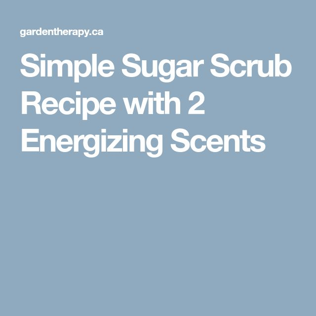 Simple Sugar Scrub Recipe with 2 Energizing Scents