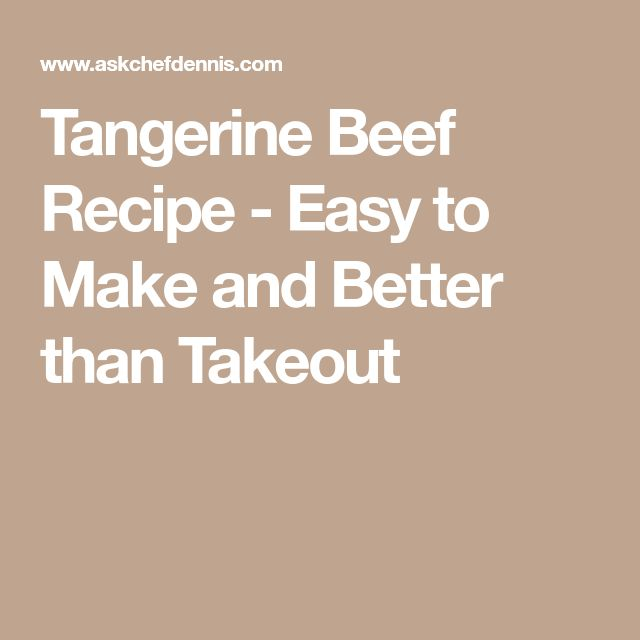Tangerine Beef Recipe - Easy to Make and Better than Takeout