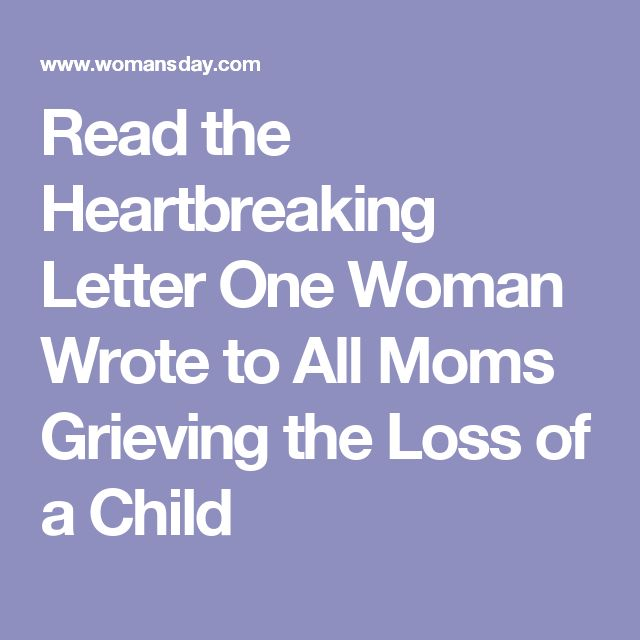 Read the Heartbreaking Letter One Woman Wrote to All Moms Grieving the Loss of a Child