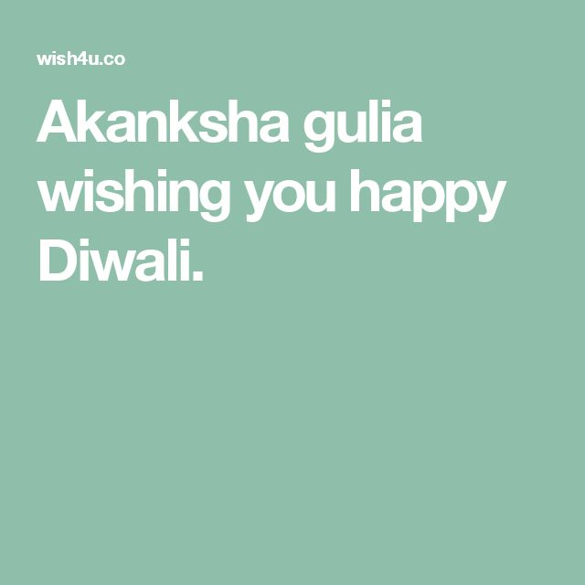 Akanksha Gulia Wishing You Happy Diwali.
