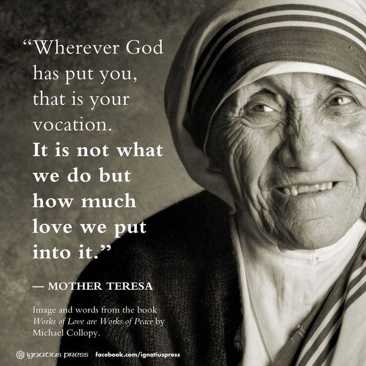 Mother Teresa // A quote from Michael Collopy's book WORKS OF LOVE ARE WORKS OF PEACE // #Christianity #vocation