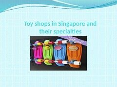 Thanks to the surge in demand for toys, toy shops in Singapore are available in a good number, having one or the other toy store in each of the major areas. In  these number of Singapore toy stores, its an obvious cumbersome task for someone looking to buy toys in Singapore to determine the one best toy shop in Singapore or even a list of few of the top Singapore toy stores where one can go and look for the toys that they want to buy.