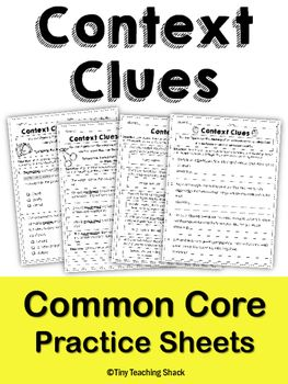 Context Clues Common Core Practice SheetsYou will find various worksheets that will help your students practice the skill of defining a meaning using context clues. It focuses on five different kinds of context clues:-Definition-Examples-Synonyms-Antonyms-Inference Here is what is included:- Context clues poster (1 page)- Context clues practice pages (10 pages)- Answer key (3 pages)These are the words used in this packet:adore, affable, architect, artifact, athletic, beverage, bright…
