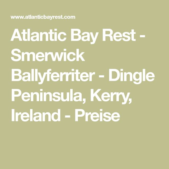 Atlantic Bay Rest - Smerwick Ballyferriter - Dingle Peninsula, Kerry, Ireland - Preise