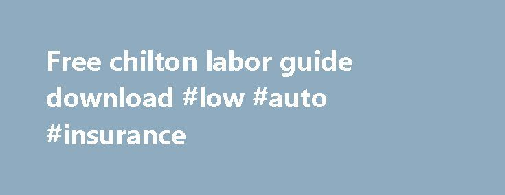 Free chilton labor guide download #low #auto #insurance http://auto.remmont.com/free-chilton-labor-guide-download-low-auto-insurance/  #chilton auto repair # Free Chilton Labor Guide Download If you searching for Free Chilton Labor Guide Download. you come to the right place. Here you can read or download Free Chilton Labor Guide Download directly from the official website. Find and download the free auto repair manual you need online. This user manual, user [...]Read More...The post Free…