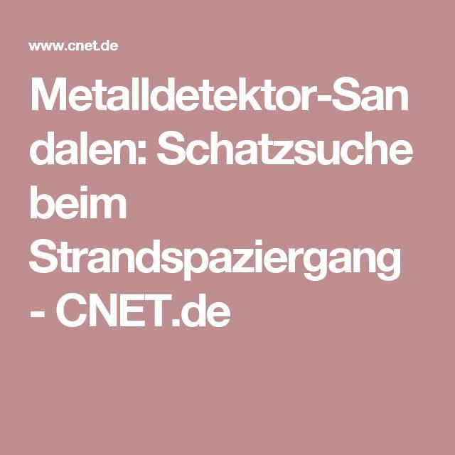 Metalldetektor-Sandalen: Schatzsuche beim Strandspaziergang - CNET.de