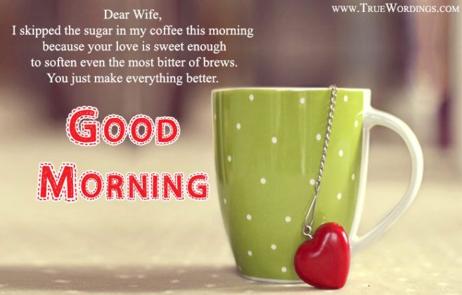Sweet Good Morning Messages For Wife From Hubby Goodmorningwifey Romanticmorningwishesfor Romantic Good Morning Quotes Good Morning Quotes Good Morning Wife