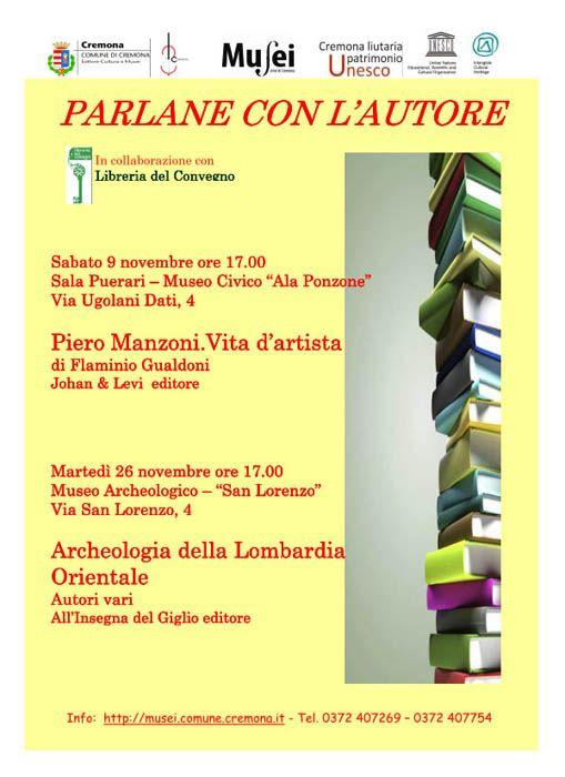 """9 novembre - Museo Civico di Cremona – Presentazione del libro """"Piero Manzoni. Vita d'artista"""" con Flaminio Gualdoni"""