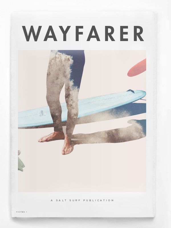 A first look at the cover of Wayfarer Magazine, by SALT SURF. Check out our Kickstarter page to help make it happen! http://www.kickstarter.com/projects/2046009268/wayfarer-magazine-by-salt-surf