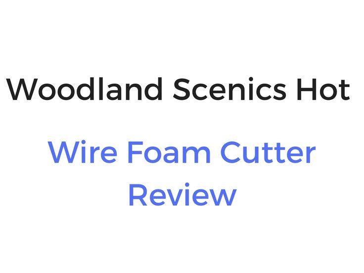 Woodland Scenics Hot Wire Foam Cutter Review