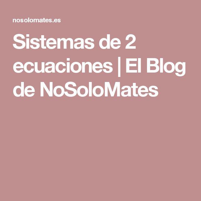 Sistemas de 2 ecuaciones  |   El Blog de NoSoloMates