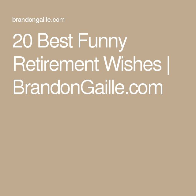 Quote For Retirement Wishes: 25+ Best Ideas About Funny Retirement Wishes On Pinterest