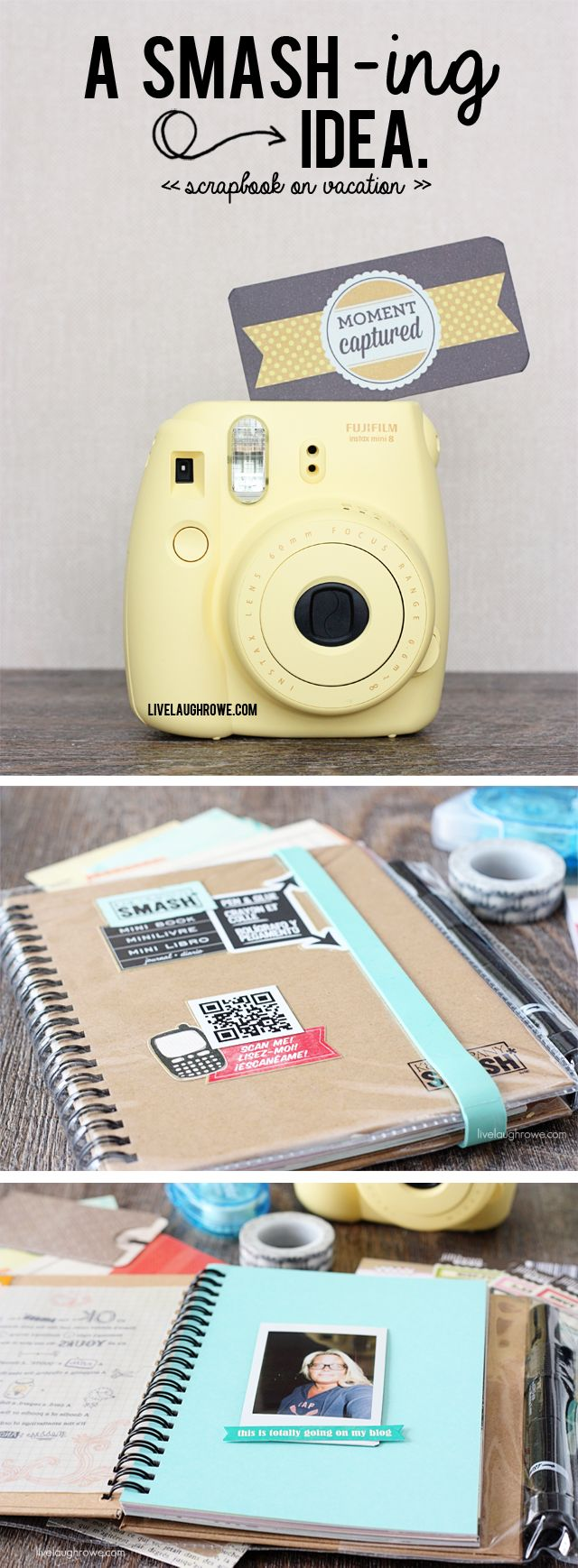 A Smashing Idea! Create a mini scrapbook while on vacation -- no need to wait - instant photos.