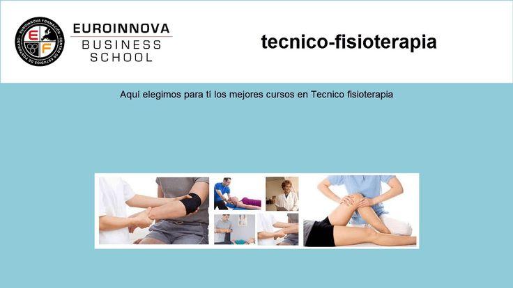 tecnico fisioterapia - https://www.euroinnova.edu.es/cursos/tecnico-fisioterapia