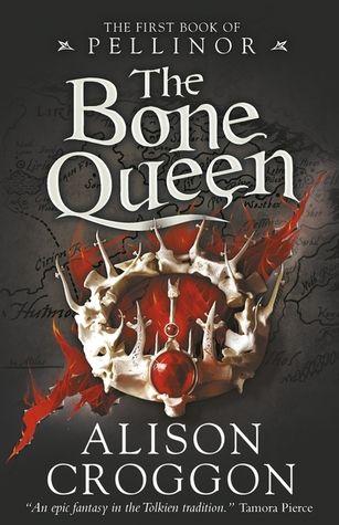 The Bone Queen (The Books of Pellinor) by Alison Croggon - 2016 by Walker Books Ltd