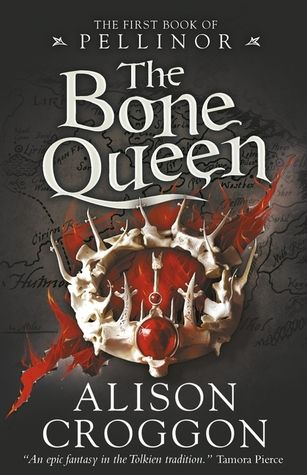 The Bone Queen (The Books of Pellinor) by Alison Croggon - 2016 by Walker Books Ltd