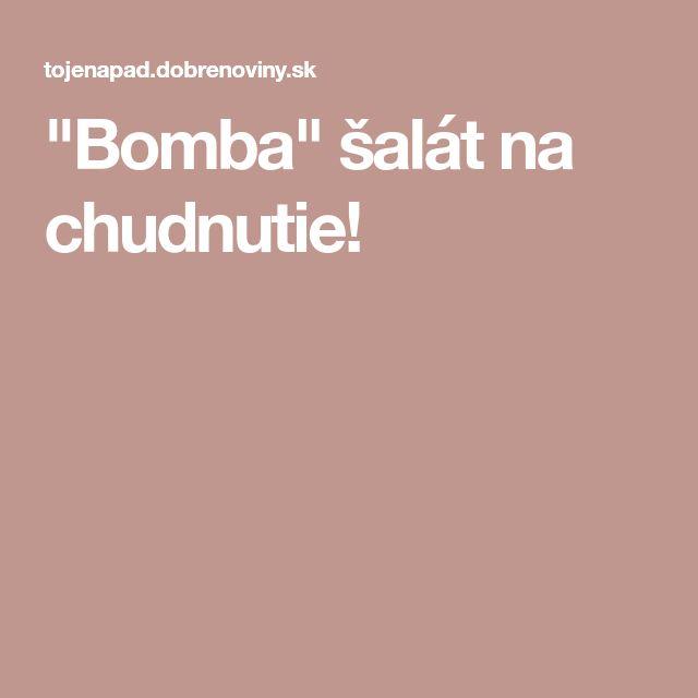 """""""Bomba"""" šalát na chudnutie!"""