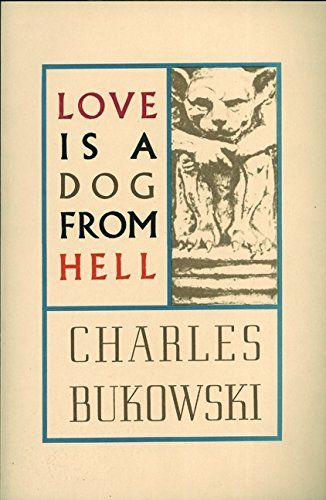 Love is a Dog From Hell by Charles Bukowski http://smile.amazon.com/dp/0876853629/ref=cm_sw_r_pi_dp_HOhXwb05C1FZV