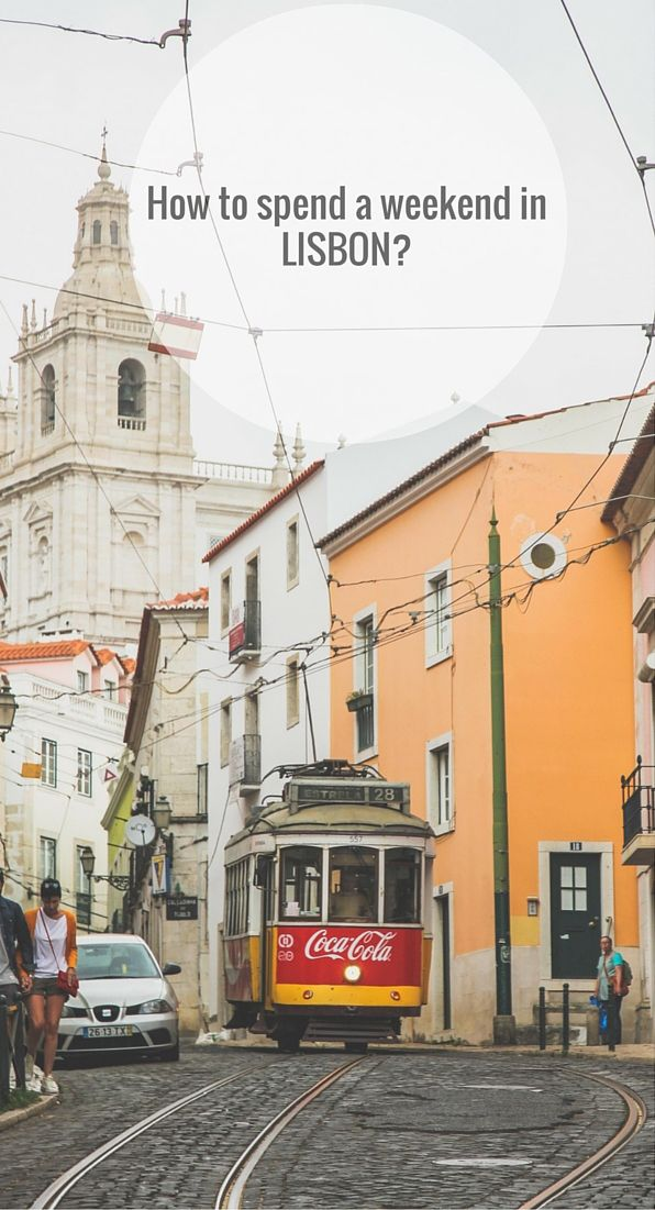 What do see and do on a long weekend in Lisbon, Portugal?