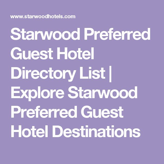 Starwood Preferred Guest Hotel Directory List | Explore Starwood Preferred Guest Hotel Destinations
