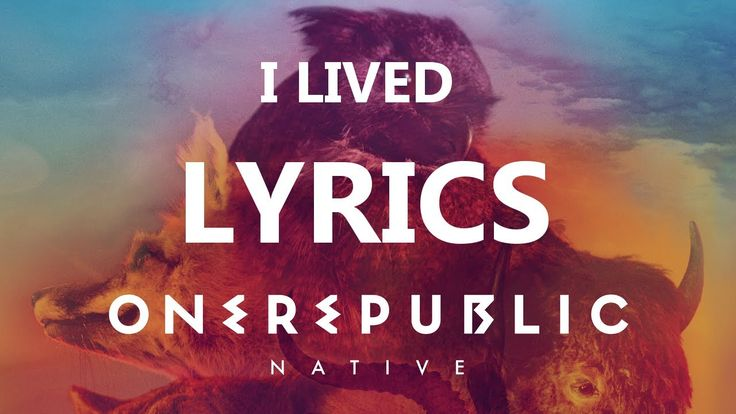 One Republic - I Lived - Lyrics Video (Native Album) [HD][HQ] We On Our Way Back Home.. Our Eden .. why.. I did it all 4U.. Were Back...